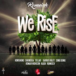 Romeich, Konshens, Shenseea, Teejay, Tarrus Riley, Ding Dong, Kemar Highcon & Kash - We Rise