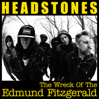 The Wreck of the Edmund Fitzgerald-Headstones
