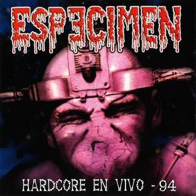 Hardcore en Vivo 94 - Especimen