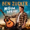 Ben Zucker - Mein Berlin (Single Mix) artwork