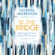 Be the Bridge: Pursuing God\'s Heart for Racial Reconciliation (Unabridged)