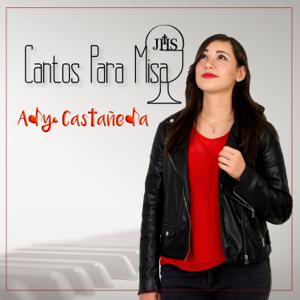 Ady Castañeda - Cantos para Misa