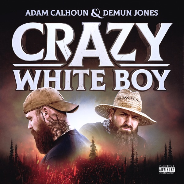 Adam Calhoun & Demun Jones - Crazy White Boy - EP