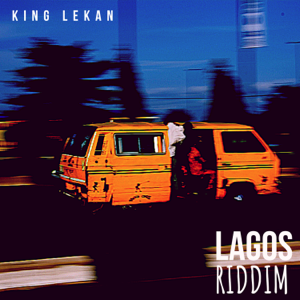 King Lekan - Lagos Riddim
