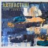 Jeff Lovell - Artifactual