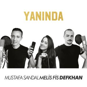Mustafa Sandal, Melis Fis & Defkhan - Yanında