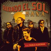 Rayando El Sol (feat. Pablo Alborán) - Maná - Maná