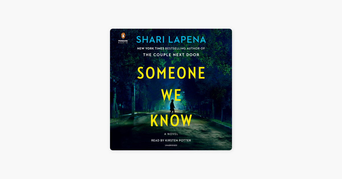 Someone We Know: A Novel (Unabridged) - Shari Lapena