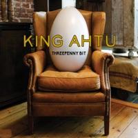 King Ahtu by Threepenny Bit on Apple Music