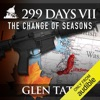 The Change of Seasons: 299 Days, Book 7 (Unabridged)