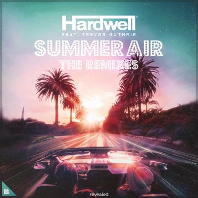 Summer Air (The Remixes) [feat. Trevor Guthrie] - Hardwell