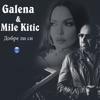 Galena & Mile Kitic - Добре ли си artwork
