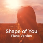 Shape of You (Piano Version) - Single