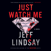 Just Watch Me: A Novel (Unabridged) - Jeff Lindsay Cover Art