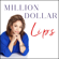 Joni Rogers - Million Dollar Lips: A Journey into the Hearts of Women in Business (Unabridged)