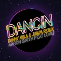 Dancin - AARON SMITH-DANNY AVILA-JUMPA-LUVLI