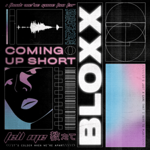 Bloxx - Coming Up Short