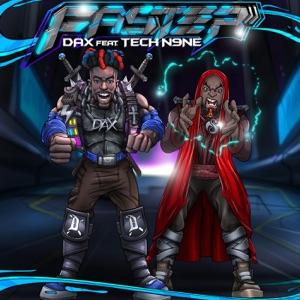 Dax - FASTER feat. Tech N9ne