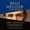 The Lincoln Conspiracy - Brad Meltzer & Josh Mensch