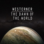 Westerner - The Dawn of the World