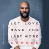 Common - Let Love Have the Last Word (Unabridged)  artwork
