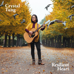 Crystal Tung - Resilient Heart