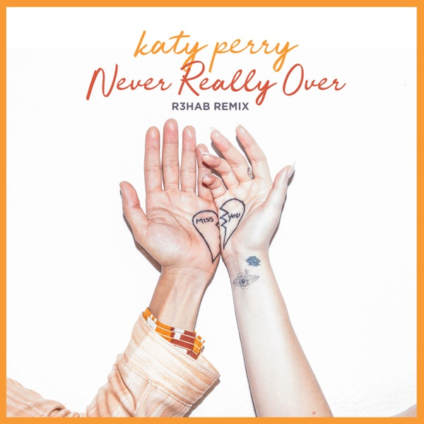Never Really Over (R3HAB Remix) - Single