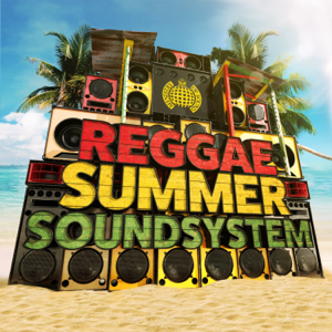 Various Artists - Reggae Summer Soundsystem - Ministry of Sound