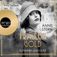 Fräulein Gold - Schatten und Licht, Band 1 (Gekürzte Lesung)