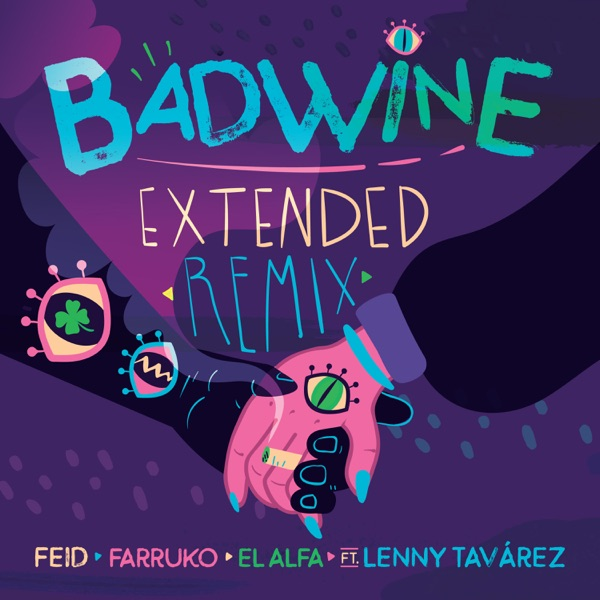 Badwine (Extended Remix) [feat. Lenny Tavarez] - Single