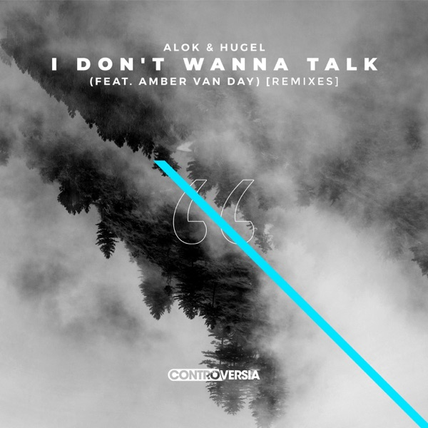 I Don't Wanna Talk (feat. Amber Van Day) [Remixes] - EP
