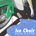Ice Choir - Comfortable