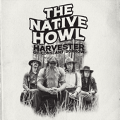 Harvester of Constant Sorrow - The Native Howl