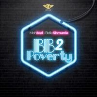 Bankz Nation Entertainment - Bb 2 Poverty (feat. MohBad & Bella Shmurda) - Single