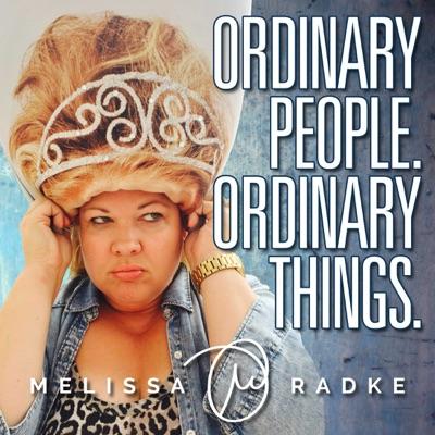 Ordinary People. Ordinary Things. with Melissa Radke