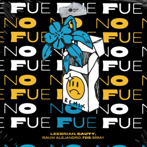 Leebrian, Cauty & Rauw Alejandro - No Fue feat. Brray & Feid [Remix]
