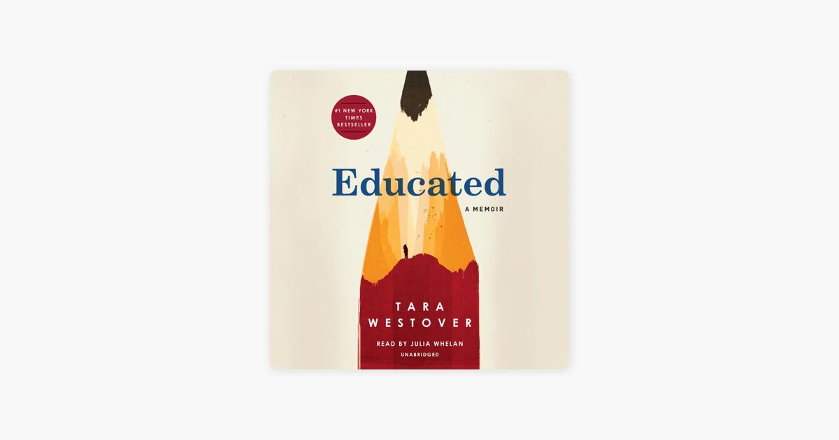 Educated: A Memoir (Unabridged) - Tara Westover