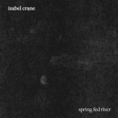 Izabel Crane - Spring Fed River