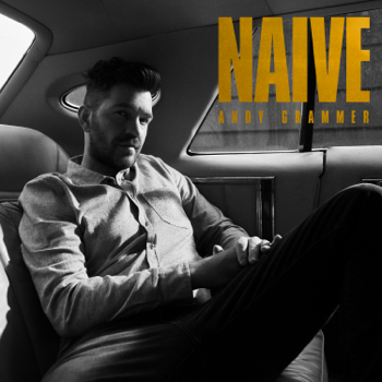 Naive Andy Grammer album songs, reviews, credits