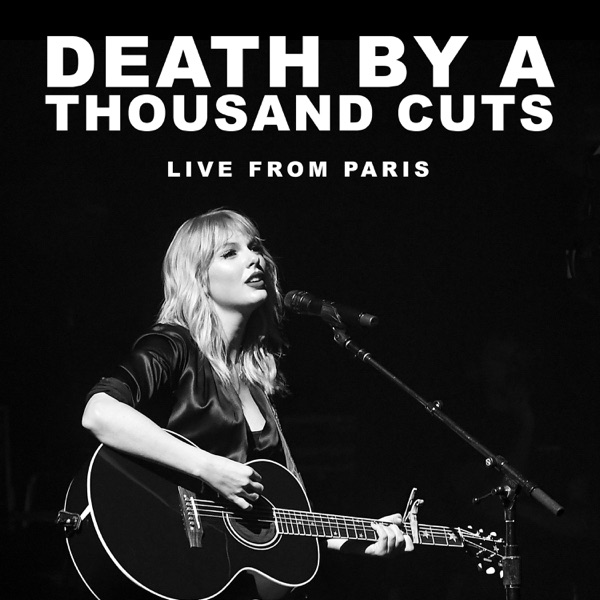 Death By A Thousand Cuts (Live From Paris) - Single - Taylor Swift