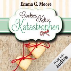 Cookies, Kekse, Katastrophen: Zuckergussgeschichten 3