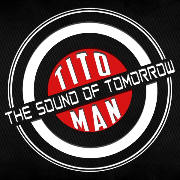 TITO MAN Pres. - THE SOUND OF TOMORROW