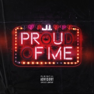 J.I the Prince of N.Y - Proud Of Me