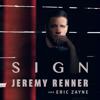 Sign - Jeremy Renner & Eric Zayne