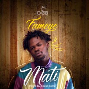 Fameye - Mati