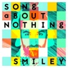 Song About Nothing - Single, Smiley