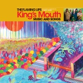 The Flaming Lips - Mouth of the King (feat. Mick Jones)