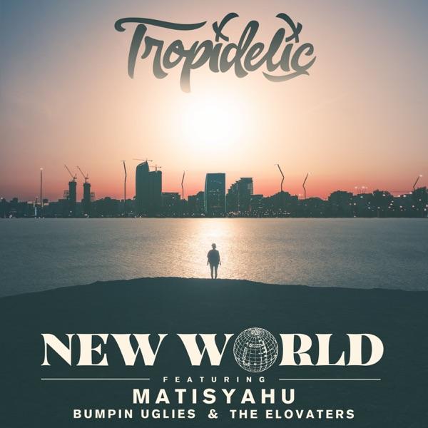 New World (feat. Matisyahu, Bumpin Uglies & the Elovaters) - Single