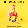 Tones and I - Johnny Run Away artwork
