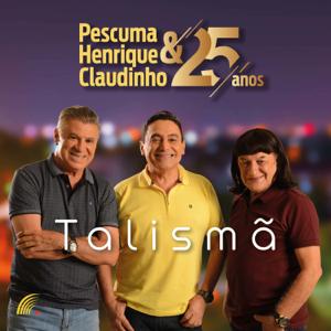 Pescuma, Henrique & Claudinho - Talismã